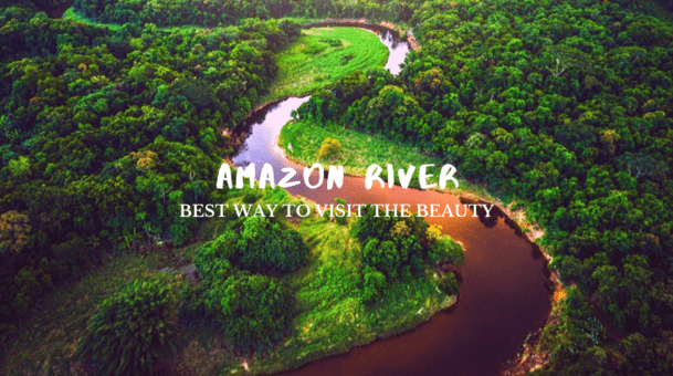 What is the Best Way to See the Amazon River?